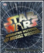 okładka Star Wars Absolutnie wszystko co musisz wiedzieć, Książka | Adam Bray, Kerrie Dougherty, Cole Horton