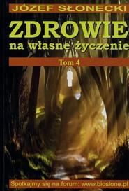 okładka Zdrowie na własne życzenie Tom 4, Książka | Józef Słonecki