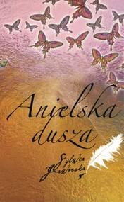 okładka Anielska dusza, Książka | Jaworska Sylwia