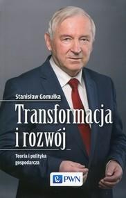 okładka Transformacja i rozwój Teoria i polityka gospodarcza, Książka | Gomułka Stanisław