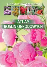 okładka Atlas roślin ogrodowych, Książka | Agnieszka Gawłowska
