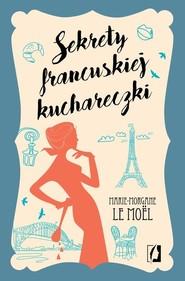 okładka Sekrety francuskiej kuchareczki, Książka   Moel Marie-Morgane Le
