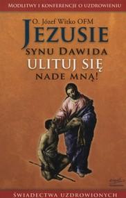okładka Jezusie synu Dawida ulituj się nade mną!, Książka | Józef  Witko