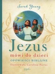 okładka Jezus mówi do dzieci, Książka | Sarah  Young