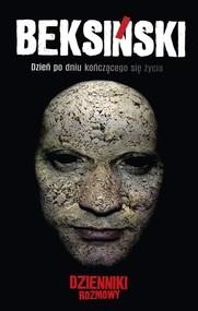 okładka Beksiński - dzień po dniu kończącego się życia Dzienniki/Rozmowy, Książka | Zdzisław Beksiński, Jarosław Mikołaj Skoczeń