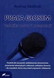 okładka Praca głosem Technika mowy i prezentacji, Książka | Siedlecki Andrzej