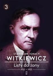 okładka Listy do żony 1932-1935, Książka | Stanisław Ignacy Witkiewicz