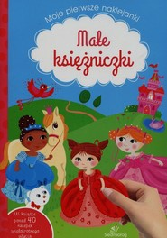okładka Moje pierwsze naklejanki Małe księżniczki, Książka | Tamara Michałowska