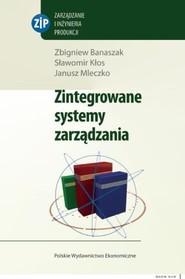 okładka Zintegrowane systemy zarządzania + CD, Książka | Zbigniew Banaszak, Sławomir Kłos, Janusz Mleczko