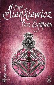 okładka Bez dogmatu, Książka | Henryk Sienkiewicz