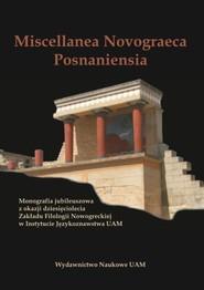 okładka Miscellanea Novograeca Posnaniensia Monografia jubileuszowa z okazji dziesięciolecia Zakładu Filolo, Książka | Tuszyńska Krystyna