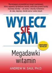 okładka Wylecz się sam. Megadawki witamin, Książka | W. Saul Andrew