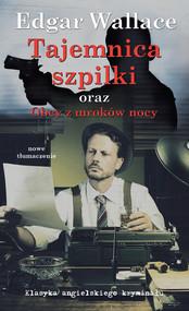 okładka Tajemnica Szpilki oraz Obcy z mroków nocy, Książka   Wllace Edgar