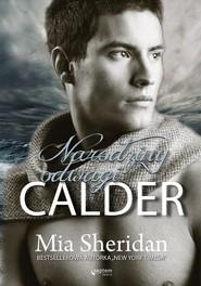 okładka Calder Narodziny odwagi, Książka | Mia Sheridan
