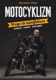 okładka Motocyklizm Droga do mindfulness, Książka | Gibas Jarosław