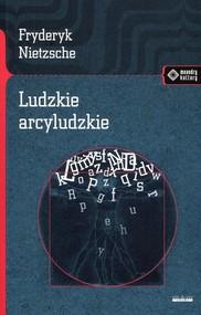 okładka Ludzkie arcyludzkie, Książka | Fryderyk Nietzsche