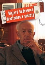 okładka Olgierd Budrewicz Dżentelmen w podróży, Książka   Budrewicz Ewa
