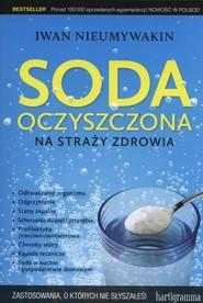okładka Soda oczyszczona na straży zdrowia, Książka   Iwan Nieumywakin