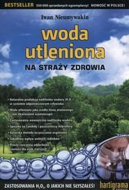 okładka Woda utleniona na straży zdrowia, Książka   Iwan Nieumywakin