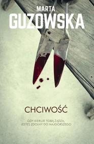 okładka Chciwość Gdy kieruje tobą żądza, jesteś zdolny do najgorszego, Książka   Marta Guzowska