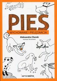 okładka Pies Wychowanie i pielęgnacja, Książka | Aleksandra  Cherek