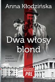 okładka Dwa włosy blond Najlepsze kryminały PRL, Książka   Kłodzińska Anna