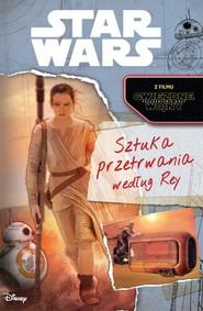 okładka Star Wars Sztuka przetrwania według Rey, Książka |