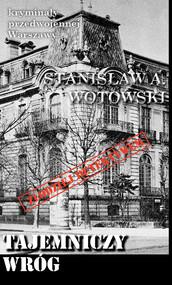 okładka Tajemniczy wróg Kryminały przedwojennej Warszawy, Książka   Wotowski Stanisław