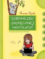 okładka Dzienniczek zakręconej nastolatki Część 7, Książka | Renata Opala