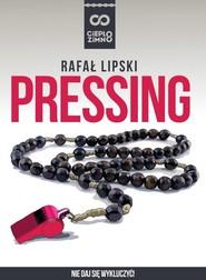 okładka Pressing, Książka | Lipski Rafał