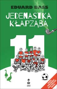 okładka Jedenastka Kłapząba, Książka   Eduard Bass