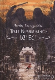 okładka Teatr niewidzialnych dzieci, Książka | Marcin Szczygielski