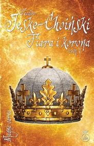okładka Tiara i korona Tom 1, Książka | Teodor Jeske-Choiński
