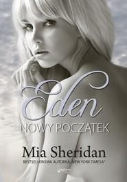 okładka Eden Nowy początek, Książka | Mia Sheridan
