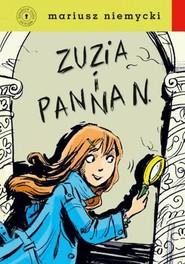okładka Zuzia i Panna N., Książka | Mariusz Niemycki