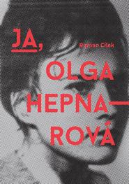 okładka Ja Olga Hepnarova, Książka | Roman Cílek