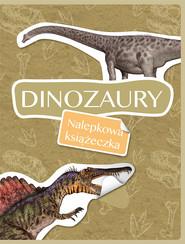 okładka Dinozaury Nalepkowa książeczka, Książka  
