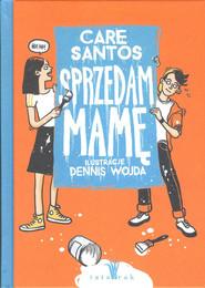 okładka Sprzedam mamę, Książka | Care Santos