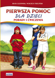 okładka Pierwsza pomoc dla dzieci Porady i ćwiczenia, Książka | Beata  Guzowska, Wojciech  Trzciński