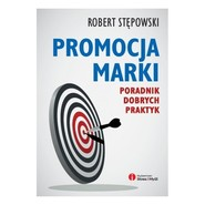 okładka Promocja marki Poradnik dobrych praktyk, Książka | Robert Stępowski
