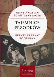 okładka Tajemnice przodków Ukryty przekaz rodzinny, Książka | Schutzenberger Anne Ancelin