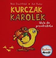 okładka Kurczak Karolek idzie do przedszkola Ruchome obrazki, Książka   Denchfield Nick