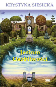 okładka Jezioro Osobliwości, Książka | Siesicka Krystyna