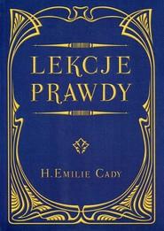 okładka Lekcje prawdy, Książka | Cady H.Emilie