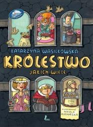 okładka Królestwo jakich wiele, Książka | Wasilkowska Katarzyna