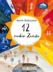 okładka 12 znaków zodiaku, Książka | Marcin Brykczyński