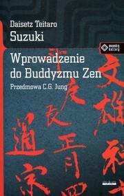 okładka Wprowadzenie do buddyzmu Zen, Książka | Daisetz Teitaro Suzuki