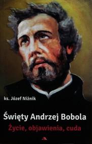 okładka Święty Andrzej Bobola Życie objawienia cuda, Książka | Niżnik Józef