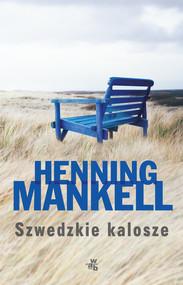 okładka Szwedzkie kalosze, Książka | Henning Mankell