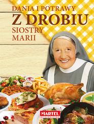 okładka Dania i potrawy z drobiu Siostry Marii, Książka | Guziak Maria Goretti